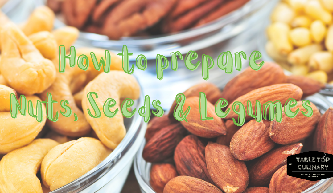How to prepare nuts, seeds & legumes